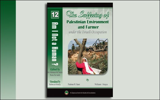 Am I not a Human (12) The Suffering of the Palestinian Environment and Farmer under the Israeli Occupation-cover
