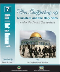 The Suffering of Jerusalem and Holy Sites under the Israeli Occupation